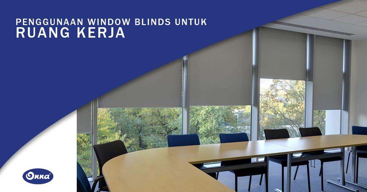 Penggunaan Window Blinds untuk Ruang Kerja