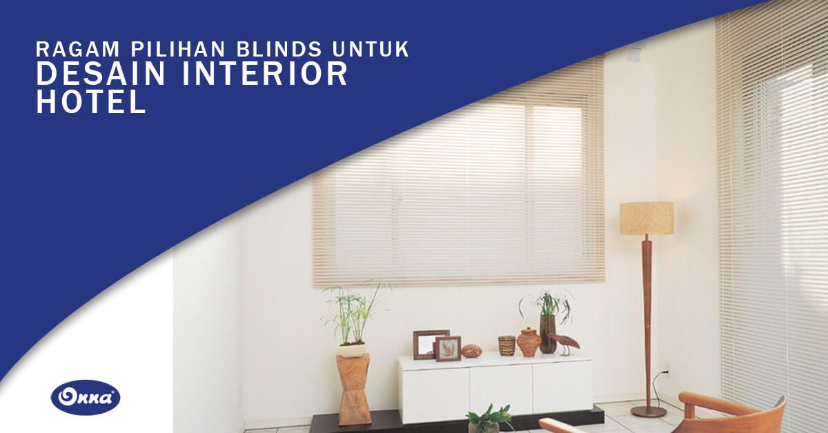 Ragam Pilihan Blinds Untuk Desain Interior Hotel