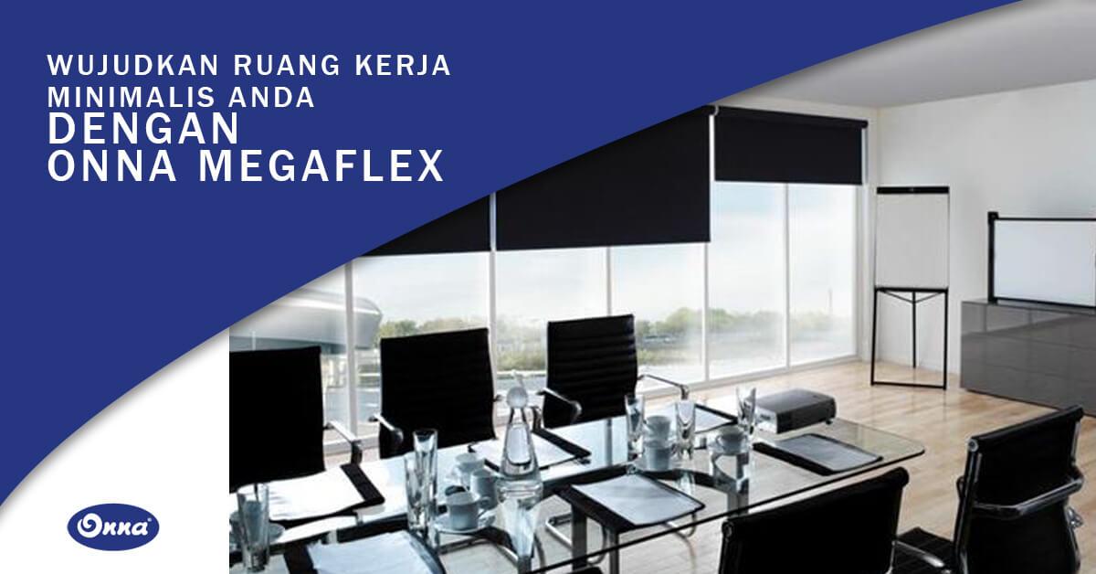 Wujudkan Ruang Kerja Minimalis Anda dengan Onna Megaflex