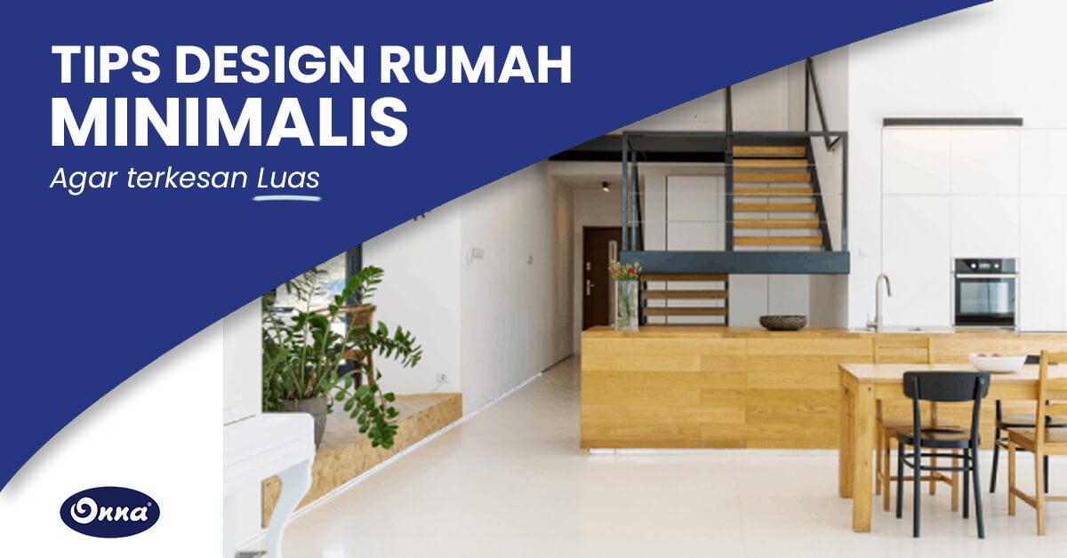 Tips Desain Rumah Minimalis Agar Terlihat Luas