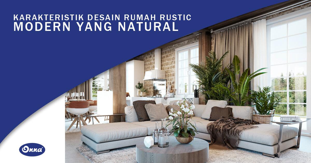 Karakteristik Desain Rumah Rustic Modern yang Natural