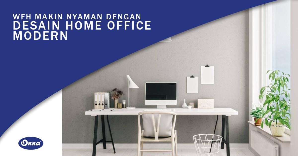 WFH Makin Nyaman dengan Desain Home Office Modern