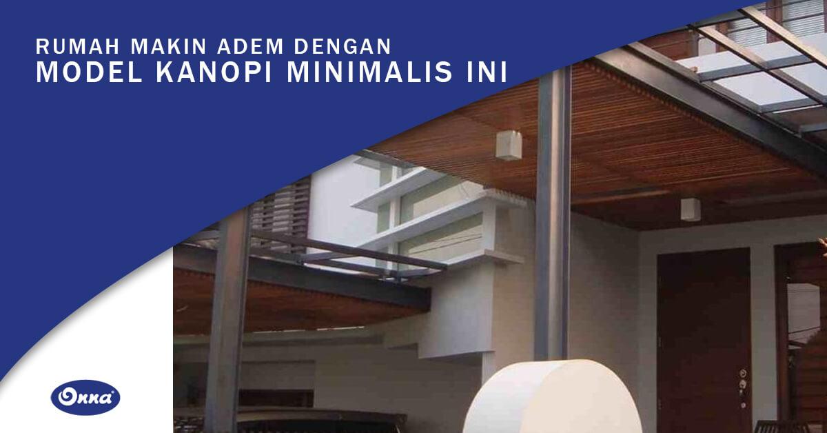 Rumah Makin Adem dengan Model Kanopi Minimalis Ini